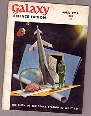 Galaxy Science Fiction Vol. 6, No. 1, April 1953 .Unready to Wear, Made in U. S. A., University, ...