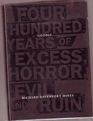 Gothic : Four Hundred Years of Excess, Horror, Evil and Ruin --illustrated