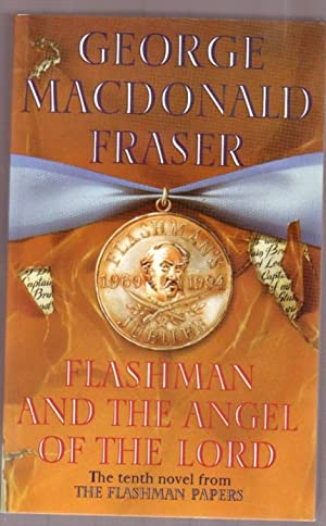 Flashman and the Angel of the Lord : From the Flashman Papers, 1958-59