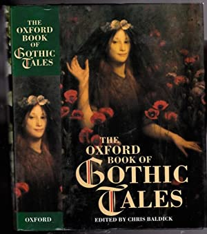 The Oxford Book of Gothic Tales -: Baldick, Chris (ed)