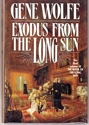 Exodus from the Long Sun .the Final Volume of