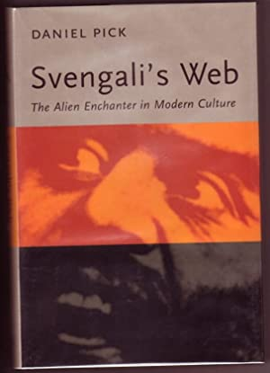 Svengali's Web: The Alien Enchanter in Modern Culture.illustrated