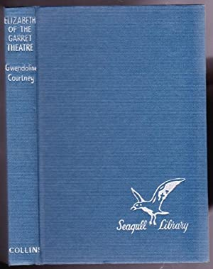 """Elizabeth of the Garret Theatre -(part of the """"Seagull Library"""" series): Courtney, ..."""