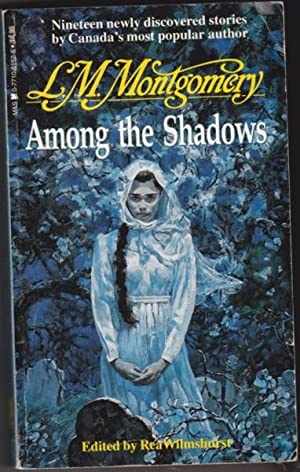 Among the Shadows - White Magic, The: Montgomery, L.M. (