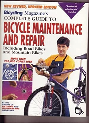 Bicycling Magazine's Complete Guide to Bicycle Maintenance and Repair: Including Road Bikes and M...