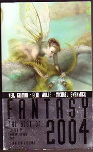 Fantasy: The Best of 2004.The Angel's Daughter, The Annals of the Eelin-Ok, The Enchanted Trousse...