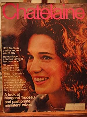 Chatelaine Magazine - December 1971,.PMs' Wives: How Does Margaret Trudeau Fit the Mold?, Has ...
