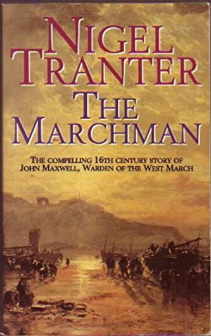 The Marchman: The 16th Century Story of: Tranter, Nigel (1909