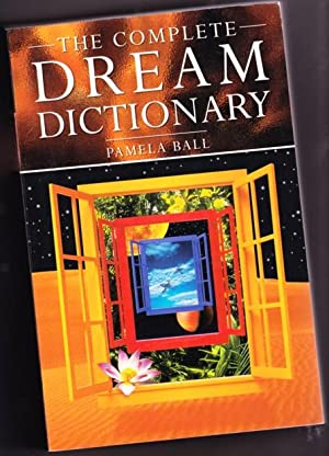The Complete Dream Dictionary: A Practical Guide to Interpreting Dreams