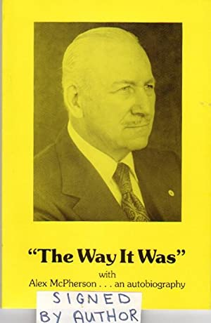 The Way it Was - an Autobiography -(SIGNED)-: McPherson, Alexander -(signed)-