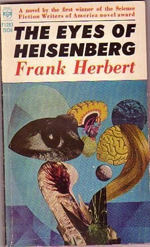 The Eyes of Heisenberg -(by the author: Herbert, Frank