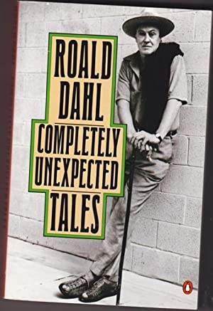 Completely Unexpected Tales: Tales of the Unexpected: Dahl, Roald (1916