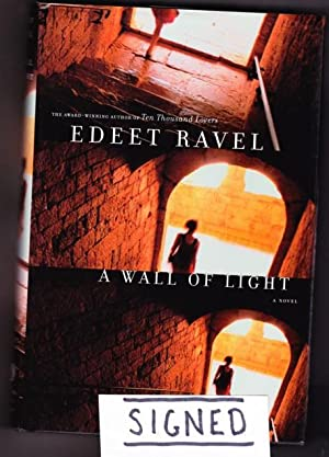 A Wall of Light -(SIGNED)- (The third book in the Tel Aviv Trilogy series): Ravel, Edeet -(signed)-