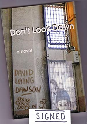 Don't Look Down -(SIGNED)-: Dawson, David Laing -(signed)-