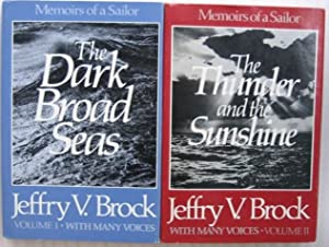 Memoirs of a Sailor: vol (1) one - The Dark Broad Seas; vol (2) two - The Thunder and the Sunshine ...