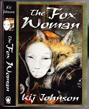 The Fox Woman -- 1st book of: Johnson, Kij (1960