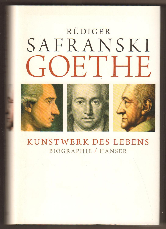 Goethe. Kunstwerk des Lebens. Biografie.: Safranski, Rüdiger: