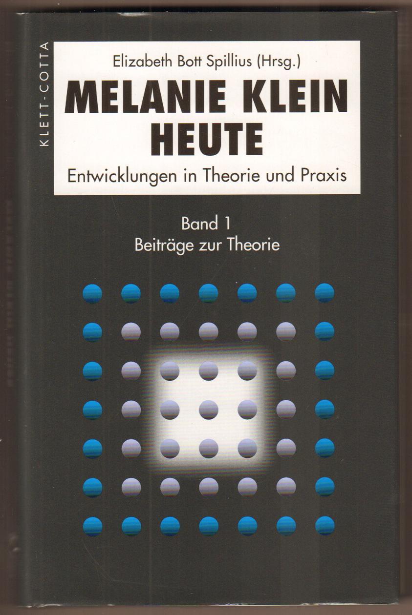 Melanie Klein heute. Entwicklungen in Theorie und Praxis. Band 1: Beiträge zur Theorie. Aus dem Englischen von Elisabeth Vorspohl. - Bott Spillius, Elizabeth (Hrsg.)