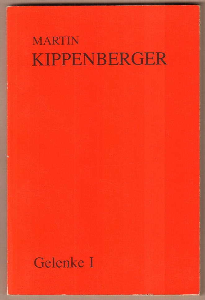 Gelenke I.: Kippenberger, Martin: