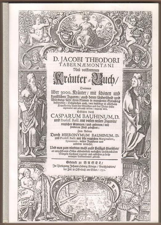 D. Jacobi Theodori Tabernaemontani. Neu vollkommen Kräuter-Buch: Tabernaemontanus, Jacobus Theodorus: