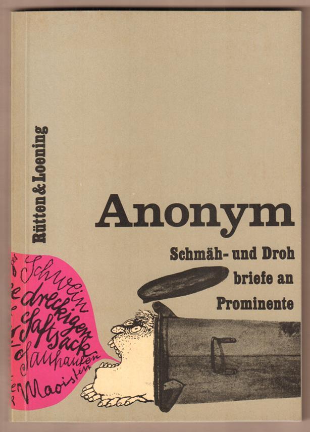 Anonym. Schmäh- und Drohbriefe an Prominente.: Zwerenz, Ingrid (Hrsg.):