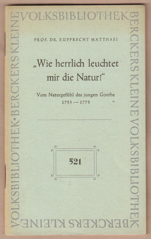 """Wie herrlich leuchtet mir die Natur!"""" Vom: Matthaei, Rupprecht:"""