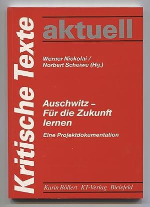 Auschwitz - Für die Zukunft lernen. Eine: Werner, Nickolai (Hrsg.)