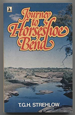Journey to Horseshoe Bend.: Strehlow, T.G.H.: