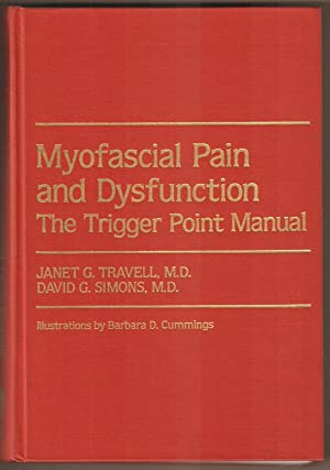 Myofascial Pain and Dysfunction. The Trigger Point: Travell, Janet G.