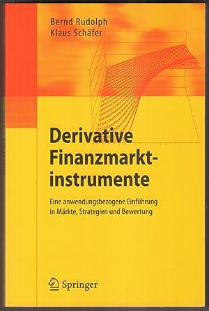 Derivative Finanzmarktinstrumente. Eine anwendungsbezogene Einführung in Märkte,: Rudolph, Bernd and
