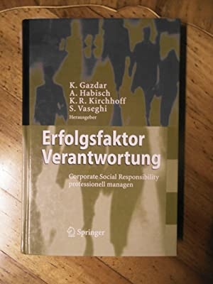 Erfolgsfaktor Verantwortung. Corporate Social Responsibility- professionell managen.