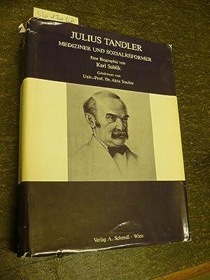 Julius Tandler Mediziner und Sozialreformer. Eine Biographie.: Sablik, Karl