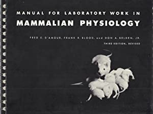 Manual for Laboratory Work in Mammalian Physiology: Fred E. D'Amour