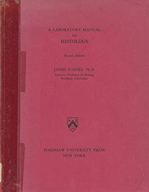 A Laboratory Manual for Histology: James Forbes