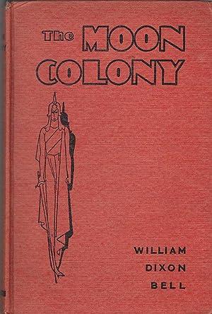 The Moon Colony: William Dixon Bell