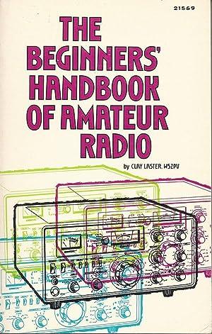The Beginner's Handbook of Amateur Radio: Clay Laster