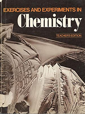 Exercises and Experiments in Chemistry (Teacher's Edition): Metcalfe, H. Clark with John ...