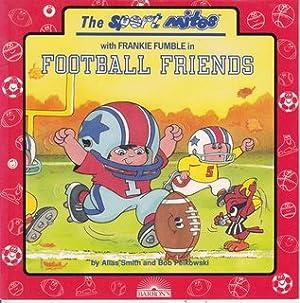 Football Friends (Sport Mites With Frankie Fumble): Smith, Alias; Pelkowski, Robert