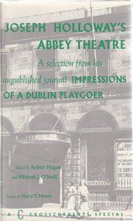 Joseph Holloway's Abbey Theatre: A Selection from: Holloway, Joseph; (Editors)