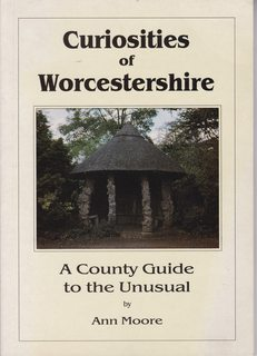 Curiosities of Worcestershire: A County Guide to the Unusual: Moore, Ann