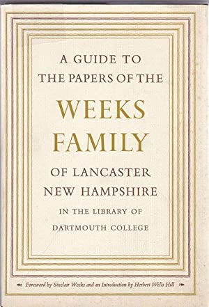 A Guide to the Papers of the: Weeks, Sinclair (foreward