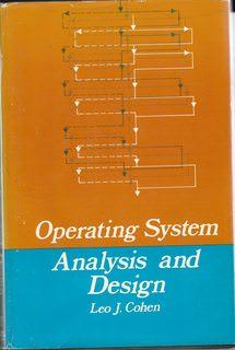 Operating system;: Analysis and design,: Cohen, Leo J