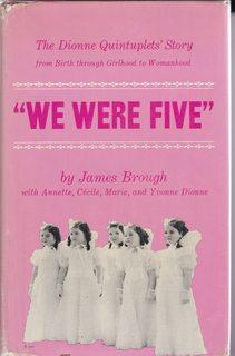 We Were Five: The Dionne Quintuplets' Story from Birth through Girlhood to Womanhood