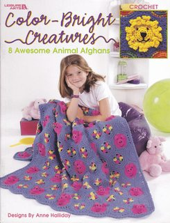 Color-Bright Creatures: 8 Awesome Animal Afghans, Crochet: Halliday, Anne; Arts,