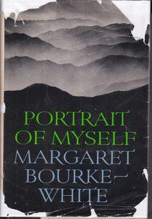 Portrait of Myself: Bourke-White, Margaret