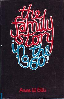 Family Story in the 1960's: Ellis, Anne W.