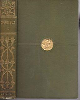 Life and Voyages of Christopher Columbus and: Irving, Washington