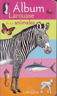 Album Larousse de los animales/Larousse Album of Animals (Spanish Edition)