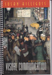 Visual Communication: A Writers Guide: Hilligoss, Susan