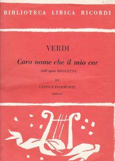 Verdi: Caro Nome Che Il Mio Cor: Verdi, Giuseppe